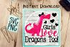 Girls Love Dragons Too SVG PNG Image Design for Cut Machines Print DIY Design Brother Cricut Cameo Cutout  example image 1
