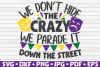 We don't hide the crazy | Mardi Gras saying | SVG | cut file example image 1