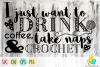 Drink coffee, take naps & crochet SVG, PNG, EPS and DXF example image 1