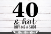 40 and Hot Buy Me A Shot SVG example image 2