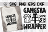 Gangsta Wrapper - SVG PNG EPS DXF example image 1