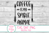 Coffee Is My Spirit Animal SVG, Coffee Sayings SVG, DXF example image 3