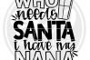 Who Needs Santa I Have my Nana SVG - Black example image 2