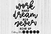 Work hard Dream Big Never Give Up| SVG cut file | Motivation example image 1
