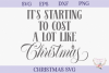 Christmas SVG - It's Starting to Cost a Lot Like Christmas example image 2