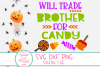 Halloween Svg, Will Trade Brother For Candy SVG, Brother SVG example image 2