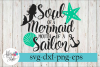 Soul of a Mermaid Mouth of a Sailor SVG Cutting Files example image 1