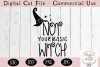Not Your Basic Witch SVG, Halloween SVG, Digital Cut File example image 2