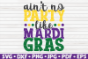 Ain't no Party like Mardi Gras| Mardi Gras saying SVG example image 1