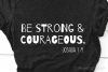 Be Strong and Courageous Svg, Bible Svg, Scripture Svg File example image 1