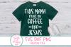 This Mama Runs On Coffee And Jesus SVG ,Mom Life, Jesus SVG example image 1