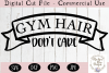Gym Hair Don't Care SVG | Workout SVG | Fitness SVG example image 2