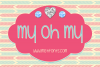 My Oh My example image 1