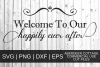Welcome To Our Happily Ever After SVG, PNG, DXF & EPS Design example image 2