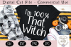 I'm 100 Percent That Witch SVG, Halloween SVG, Cut File example image 1