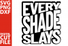 Every shade slays svg, Black Queen svg, Black woman, Melanin example image 1