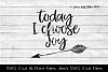 Today I Choose Joy SVG Cut File example image 1
