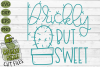 Prickly But Sweet Cactus SVG - A Positive Cactus Pun example image 2