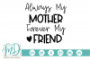 Always My Mother Forever My Friend - Mom - Mother's Day SVG example image 1