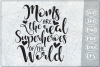 Moms Are The Real Superheroes Of The World SVG Cutting File example image 1
