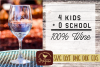 4 Kids No School 100 Percent Wine Funny SVG DXF EPS Comm example image 1