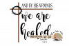 Healed svg Christian Faith t-shirt svg Isaiah 53 5 scripture example image 2