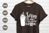 Sorry for what I said before coffee SVG example image 1