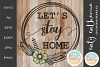 Let's Stay Home Wreath SVG Cut File example image 1