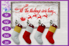 Christmas SVG - Stockings Were Hung Holder Design example image 2