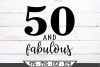 50 and Fabulous Birthday SVG example image 2