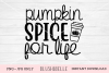 Pumpkin Spice For Life - PNG, JPG example image 1
