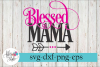 Blessed Mama Arrow SVG Cutting Files example image 1