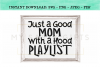 Just A Good Mom With A Hood Playlist SVG example image 2