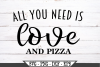 All You Need Is Love And Pizza SVG example image 2