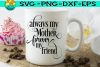 Always My Mother - Forever My Friend - SVG PNG DXF EPS example image 2