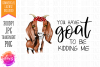 You Have GOAT to be Kidding Me - Hand Drawn Printable Design example image 1
