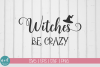 Witches Be Crazy SVG File example image 1