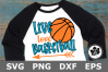Live Love Basketball- A Sports SVG Cut File example image 1