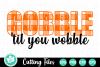 Gobble 'til you Wobble - A Thanksgiving SVG Cut File example image 2