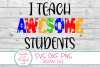 I Teach Awesome Students SVG, Autism,Teacher,School,Sayings example image 2