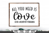 All You Need Is Love And A Boston Terrier Dog SVG example image 1