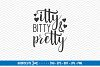 Itty Bitty And Pretty - SVG DXF JPG PNG EPS example image 1