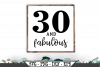 30 and Fabulous Birthday SVG example image 1