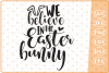 We Believe In The Easter Bunny SVG, Cutting File, Easter SVG example image 1