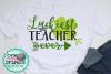 luckiest teacher ever svg,lucky teacher,irish svgs,irish svg example image 1