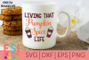 Living that Pumpkin Spice Life SVG DXF EPS PNG example image 1