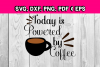 coffee mug svg - Today is powered by coffee - coffee shop example image 1
