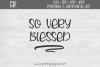 So Very Blessed SVG File example image 1