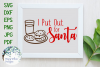 I Put Out for Santa, Funny Christmas SVG Cut File example image 1
