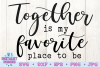Together is my Favorite Place to Be SVG example image 2